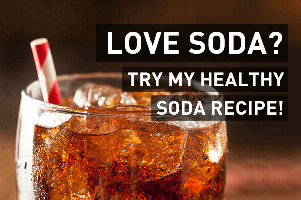 love soda try my healthy soda recipe only 2 ingredients