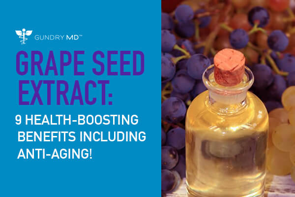 Grape Seed Extract: 9 Amazing Benefits (Including Anti-Aging!)