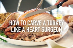 Learn How To Carve A Turkey Like A Heart Surgeon