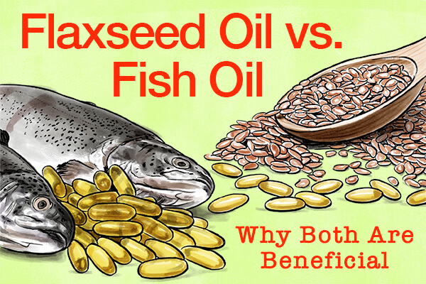 Fish Oil Versus Flaxseed Oil (Why Both are Beneficial!)